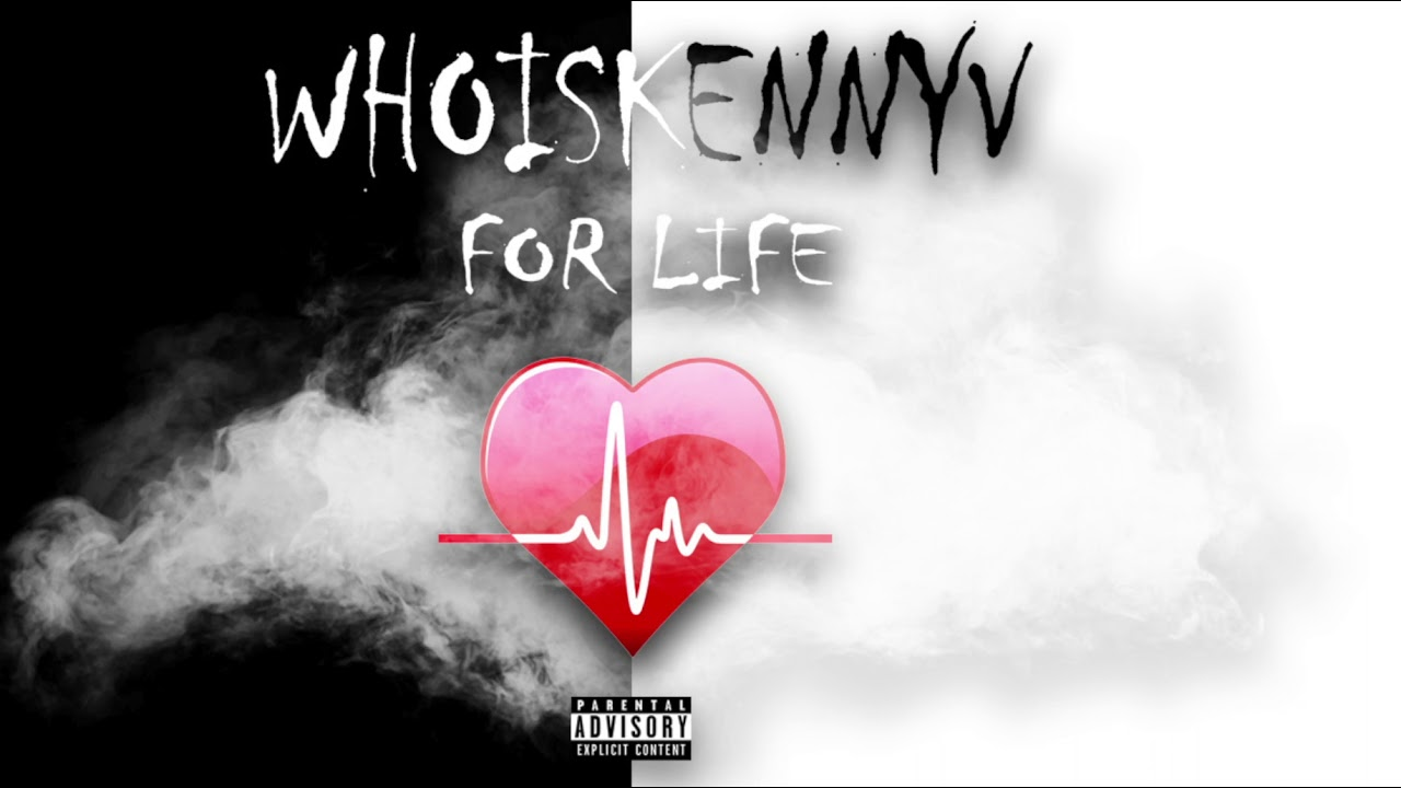 WhoIsKennyV - For Life (Prod. By The E)