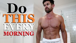 7 Things Men Should Do EVERY Morning!