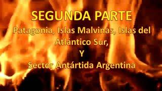 PATAGONIA, ISLAS MALVINAS, ISLAS DEL ATLANTICO SUR Y ANTARTIDA 2DA PARTE