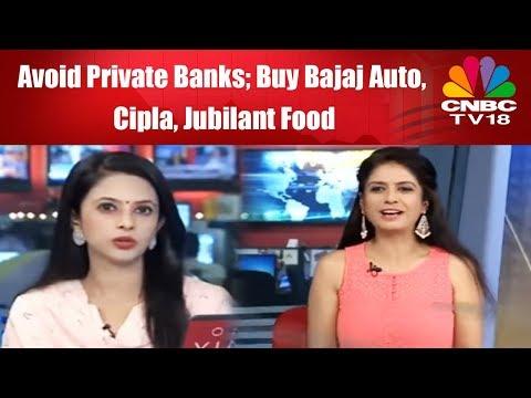 Sudarshan Sukhani | Avoid Private Banks; Buy Bajaj Auto, Cipla, Jubilant Food | Trading | CNBC TV18