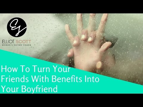 How To Turn A Friends With Benefits Into A Relationship