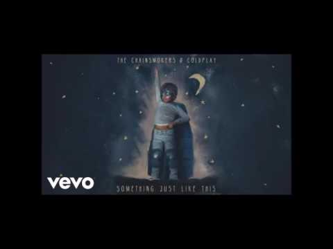 """The Chainsmokers & Coldplay """"Something Just Like This - 1 Hour"""