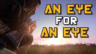 AN EYE FOR AN EYE! - DayZ Standalone