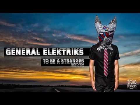 GENERAL ELEKTRIKS / Interview To Be a Stranger / 2016