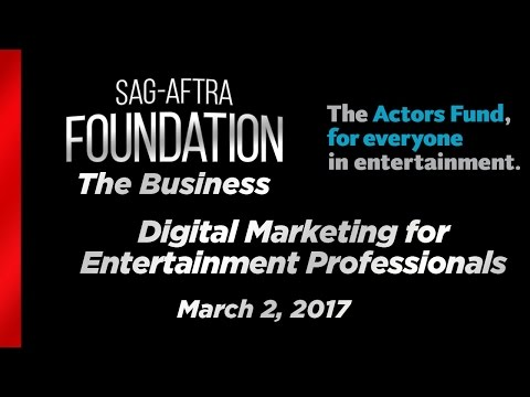 The Business: Digital Marketing for Entertainment Professionals