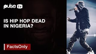 Is Hip Hop Dead In Nigeria? | Facts Only With Osagie Alonge | Pulse TV