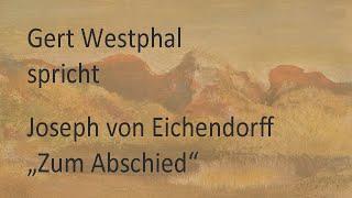 """Joseph von Eichendorff – """"Zum Abschied"""" (1841)"""
