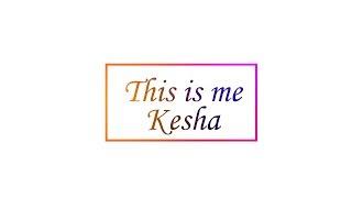 Kesha - This is me (Lyrics Video)😄😄😄