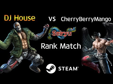 -Seiryu Rank Match- DJ House (Bryan) vs CherryBerryMango (De