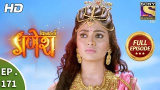 Vighnaharta Ganesh - Ep 171 - Full Episode - 19th  April, 2018