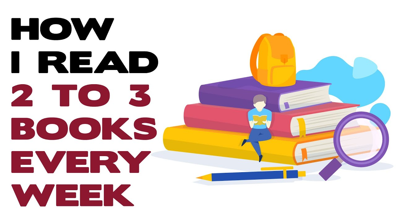 HOW I READ TWO TO THREE BOOKS EVERY WEEK - YouTube