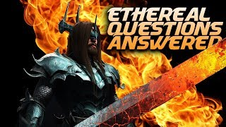 Ethereal Questions Answered