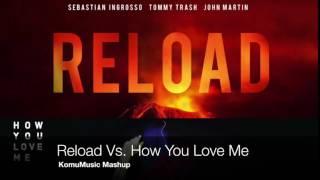How You Love Me Vs. Reload (KomuMusic Mashup)