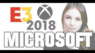 MICROSOFT @ E3 2018 Full Reaction & Thoughts