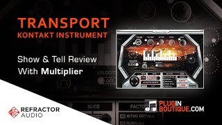 Transport By Refractor Audio Plugin - Show Reveal - With Producer Multiplier