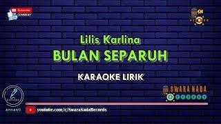 Download lagu Bulan Separuh - Karaoke | Lilis Karlina