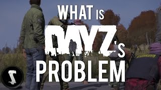 Repeat youtube video What is DayZ's problem...?