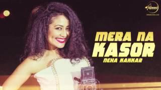 Mera Na Kasor (Full Audio Song)   Gippy Grewal ft.Neha Kakkar   Punjabi Song   Speed Records
