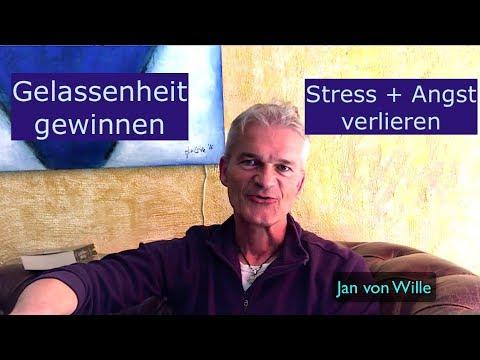 Gelassenheit gewinnen - Angst und Stress verlieren