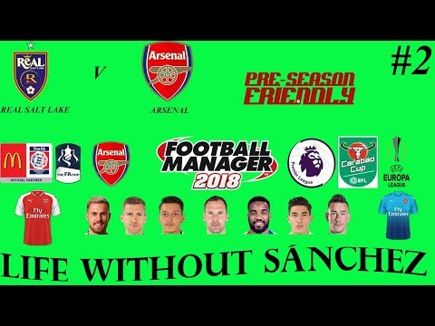LIFE WITHOUT SÁNCHEZ | vs. Real Salt Lake | Football Manager 2018 | Pre-Season Friendly  | Episode 2