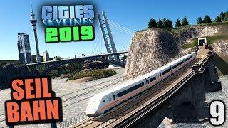 Cities Skylines 2019 - 9 - Seilbahn [ Cities Skylines Deutsch Gameplay ]