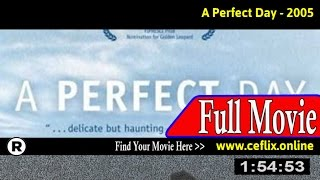 A Perfect Day (2005) Full Movie Online