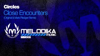 CIRCLES - CLOSE ENCOUNTERS [MELODIKA MUSIC]