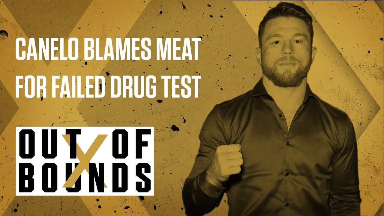 Canelo Blames Mexican Meat for Failed Drug Test | Out of Bounds