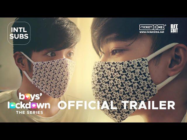 #BoysLockdown | Official Trailer [INTL SUBS]