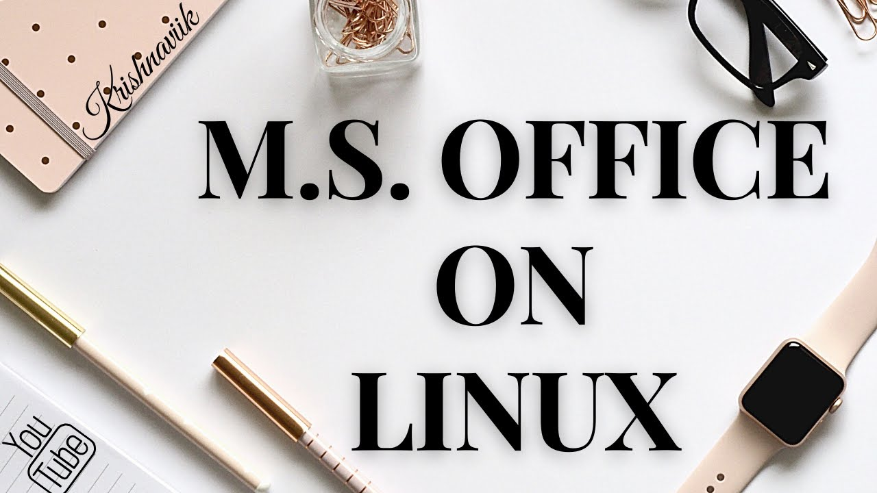 How to install ms office on linux mint youtube for Linux watch