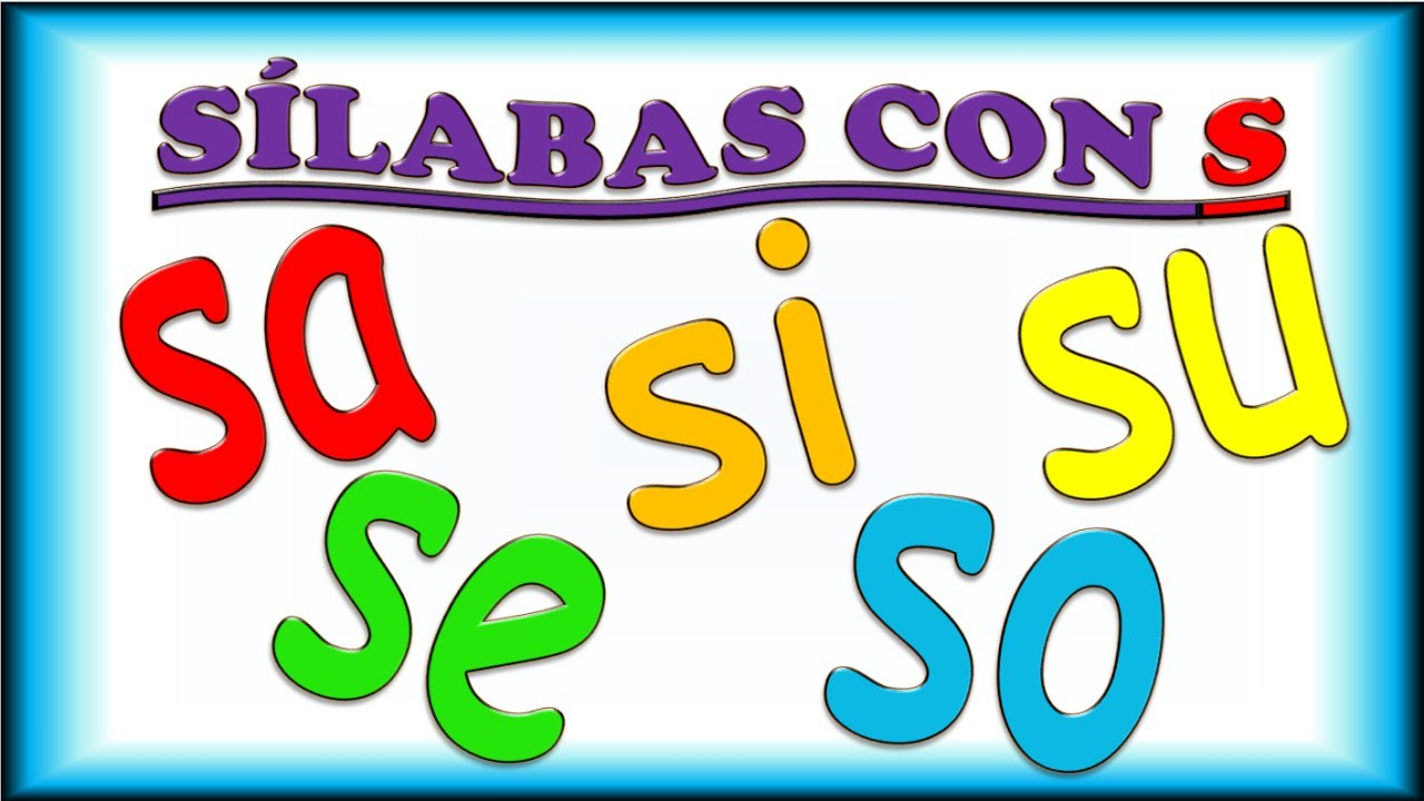 Sílabas Con S Para Niños Sa Se Si So Su Ejemplos Y Música Syllables In Spanish For Children Youtube