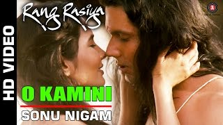 O Kamini Full Video | Rang Rasiya | Randeep Hooda & Rashaana Shah