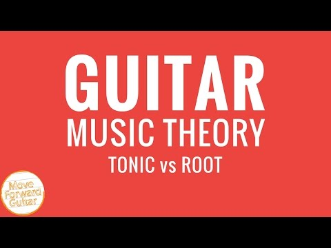 Guitar Music Theory - Tonic vs Root Note