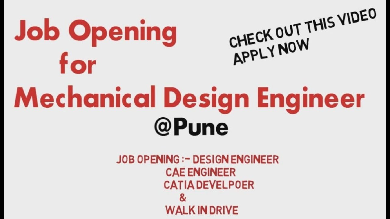 Job Opening For Mechanical Design Engineer Pune Youtube