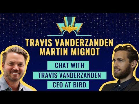Chat With Travis VanderZanden, Founder & CEO At Bird