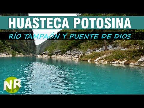 HUASTECA POTOSINA - Río Tampaón y Puente de Dios - San Luis Potosí
