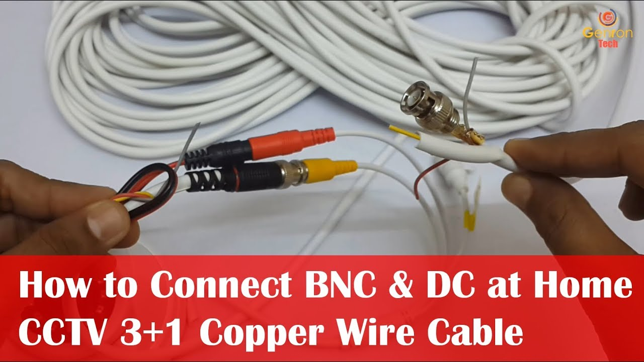 Connect Bnc Connector To Cctv Cable And Dc Connector At