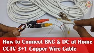 Connect BNC Connector to CCTV Cable and DC Connector At Home   3+1 Copper Wire Cable   CCTV Setup