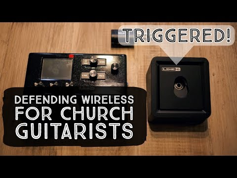 Talk: Triggered! Defending Wireless For Guitarists In Church