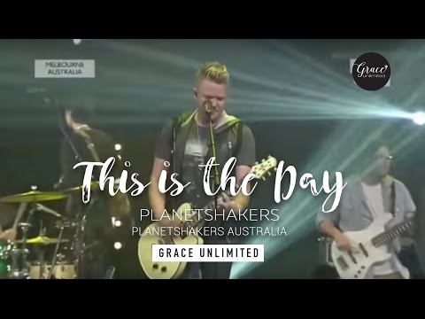 This is the Day - Planetshakers