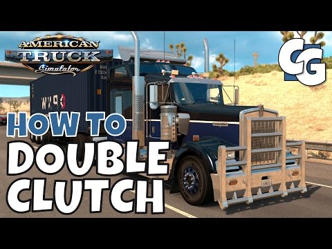 How to Double Clutch in ATS 1.6 / ETS2 1.27 (Double Clutch Tutorial)