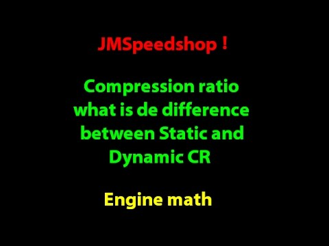 Calculating Compression Ratio and difference between Static and Dynamic CR    8   JMSpeedshop !