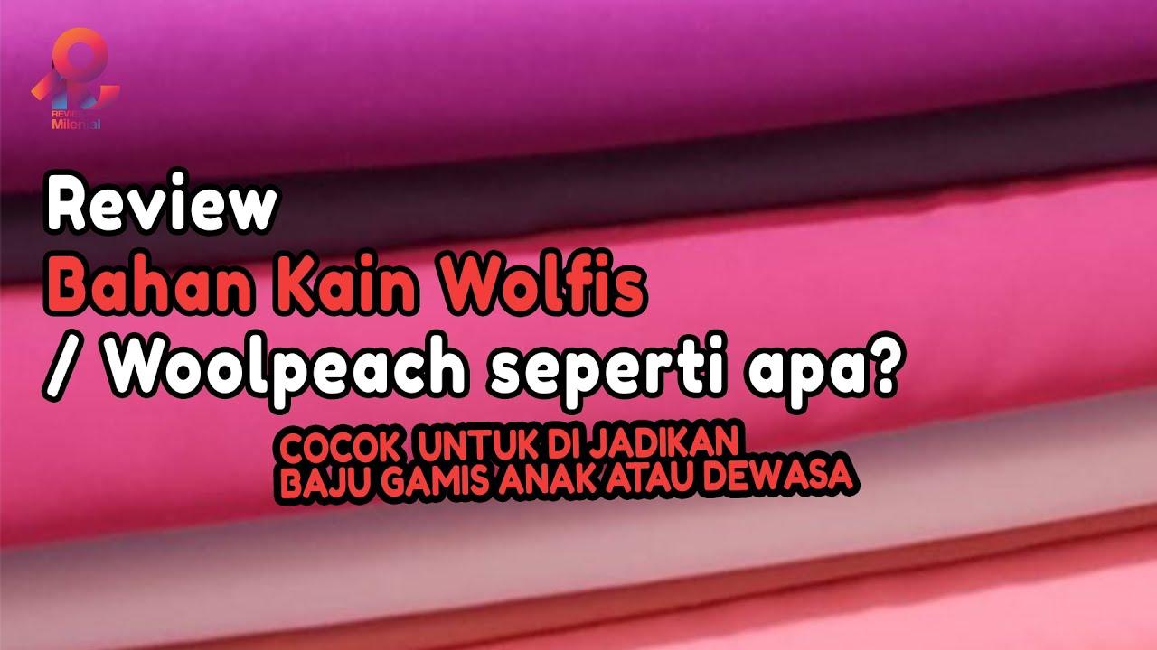 Download Bahan Kain Wolfis / Woolpeach seperti apa?