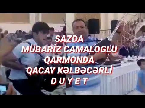 Mubariz Camaloglu və Qacay Kəlbəcərli ay sevgilim
