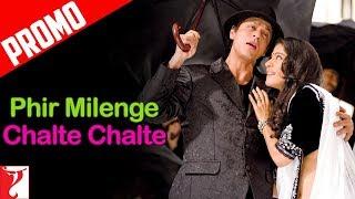 Phir Milenge Chalte Chalte - Song Promo | Rab Ne Bana Di Jodi | Shah Rukh Khan
