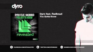 Dyro feat. Radboud - You Gotta Know