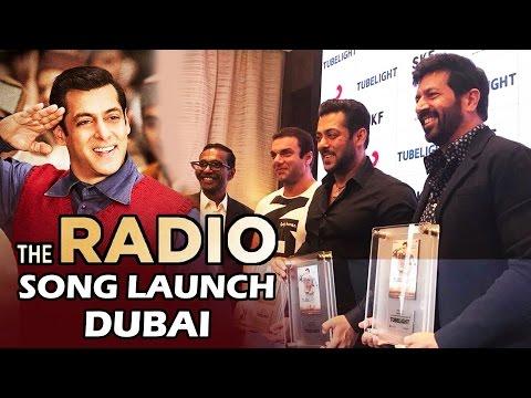 Radio Song Launch In Dubai | TUBELIGHT - Salman Khan, Sohail Khan, Kabir Khan
