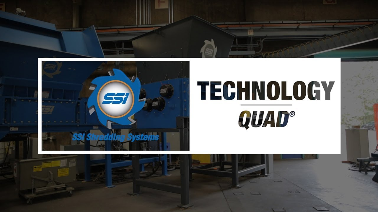 SSI Technology: Quad® Four-Shaft Industrial Shredder