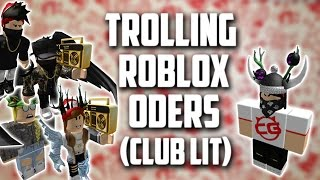 ROBLOX Trolling ODers (Club Lit)