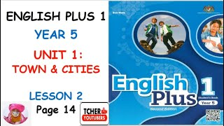 YEAR 5 ENGLISH PLUS 1: UNIT 1 - TOWN AND CITIES   Page 14   (Bilingual)